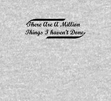 There Are One Million Things I Havent Done-Hamilton Unisex T-Shirt