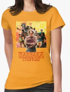 Barbara Things - Stranger Things Womens Fitted T-Shirt