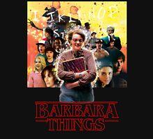 Barbara Things - Stranger Things Unisex T-Shirt