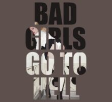 BAD GIRLS GO TO HELL by HardcorSophomor