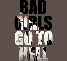BAD GIRLS GO TO HELL Unisex T-Shirt