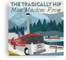 THE TRAGICALLY HIP - SUMMER TOUR 2016 - man machine poem Canvas Print