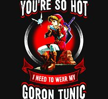 You are so hot I need to wear my goron tunic Zipped Hoodie
