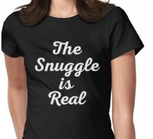 Snuggle Is Real Funny Quote Womens Fitted T-Shirt