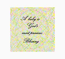 A Baby is God's Most Precious Blessing Unisex T-Shirt