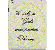 A Baby is God's Most Precious Blessing iPad Case/Skin
