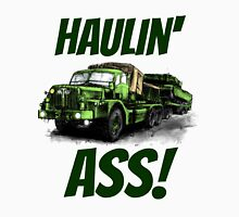 Haulin' Ass Unisex T-Shirt