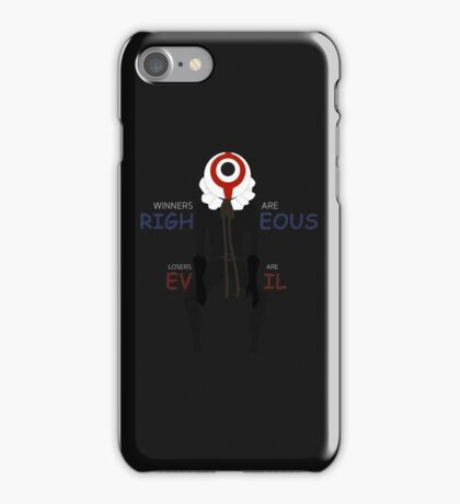 Winners are righteous, Losers are evil Anime Manga Shirt iPhone Case/Skin