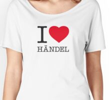 I ♥ HÄNDEL Women's Relaxed Fit T-Shirt