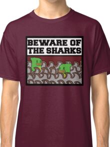 Beware of the sharks Classic T-Shirt