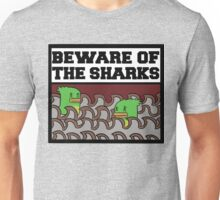 Beware of the sharks Unisex T-Shirt