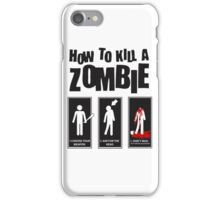 How To Kill a Zombie iPhone Case/Skin