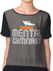 mental gymnast Chiffon Top