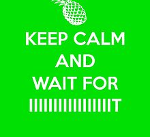Keep Calm and Wait for IIIIIIIIIT by KewlZidane