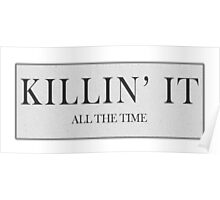 Killin'It (All The Time) Poster