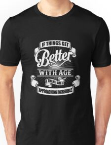 BETTER WITH AGE Unisex T-Shirt