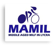 Funny Women's Cycling MAMIL Middle Aged MILF In Lycra Joke Canvas Print