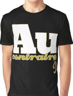 Au Contraire Funny Fools And Horses Delboy Quotes Graphic T-Shirt