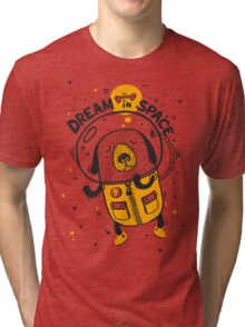 Dream in space Tri-blend T-Shirt