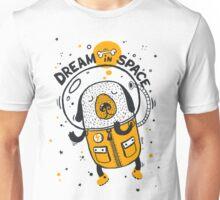 Dream in space Unisex T-Shirt