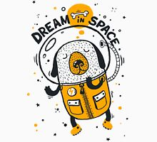 Dream in space Unisex T-Shirt
