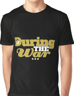 During The War Funny Uncle Albert Quote Graphic T-Shirt