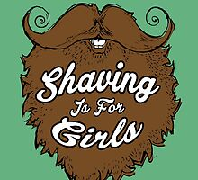 Shaving Is For Girls by Iva Ivanova