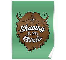 Shaving Is For Girls Poster
