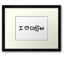 I ♥ Coffee Framed Print