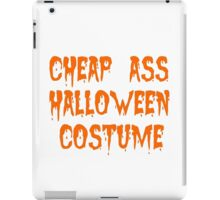 cheap ass halloween costume iPad Case/Skin