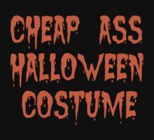 cheap ass halloween costume by princessbedelia