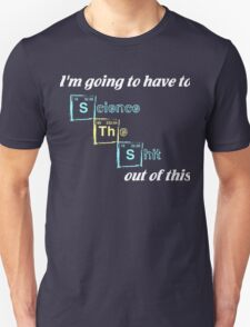 Cool Science Gifts - Funny Science Shirts Unisex T-Shirt