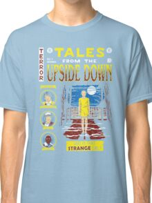 Tales from the Upside Down Classic T-Shirt