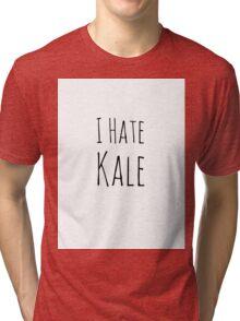 I Hate Kale Tri-blend T-Shirt