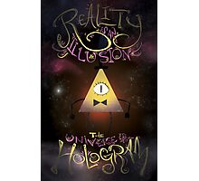 Reality is an Illusion - Bill Cipher Photographic Print