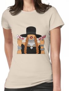 I Slay Womens Fitted T-Shirt