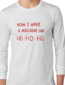 Die Hard - Now I Have A Machine Gun Ho-Ho-Ho Long Sleeve T-Shirt