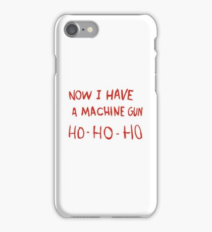 Die Hard - Now I Have A Machine Gun Ho-Ho-Ho iPhone Case/Skin