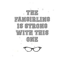 """""""The Fangirling is strong with this one"""" Print Photographic Print"""
