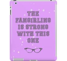 """""""The Fangirling is strong with this one"""" Print iPad Case/Skin"""
