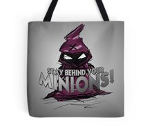 Stay behind your minions! Tote Bag