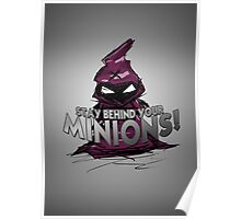 Stay behind your minions! Poster