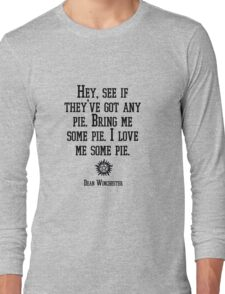"""Bring me some pie"" - Dean Winchester Quote Print Long Sleeve T-Shirt"