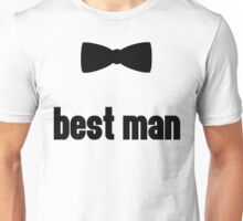 Best Man Bow Tie Wedding Quote Unisex T-Shirt