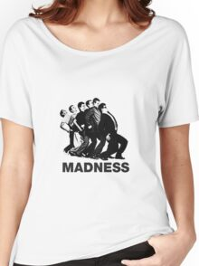 Madness Women's Relaxed Fit T-Shirt