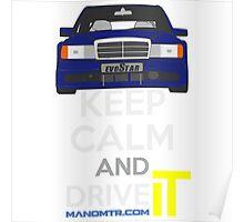 Keep Calm and Drive IT - cod. 190e-25-16v-evo-II Poster