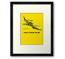 Don't Ptread on me (don't tread on me pterodactyl) Framed Print