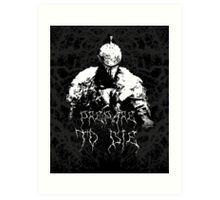 Prepare to Die ( Dark Souls II ) 2 Art Print