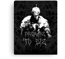 Prepare to Die ( Dark Souls II ) 2 Canvas Print