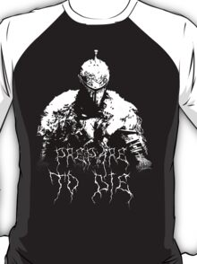 Prepare to Die ( Dark Souls II ) 2 T-Shirt